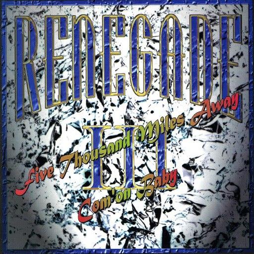 Renegade альбом Five Thousand Miles Away
