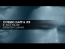 Cosmic Gate JES - If Not Now (Extended Club Mix)