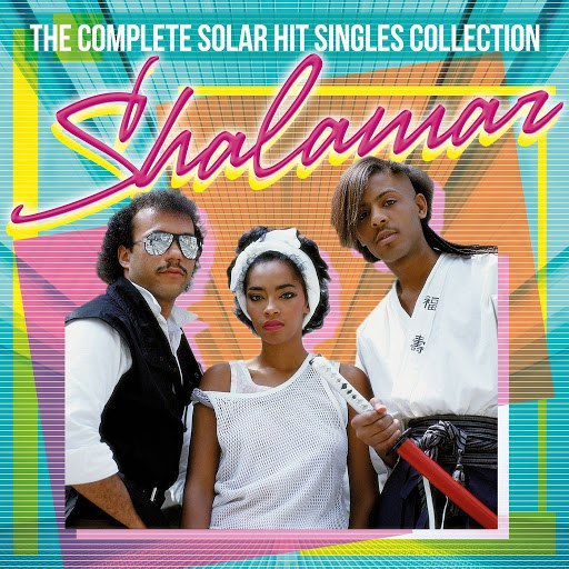 Shalamar альбом The Complete Solar Singles Hit Collection