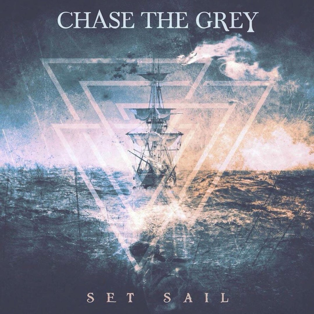 Chase the Grey - Set Sail [EP] (2018)