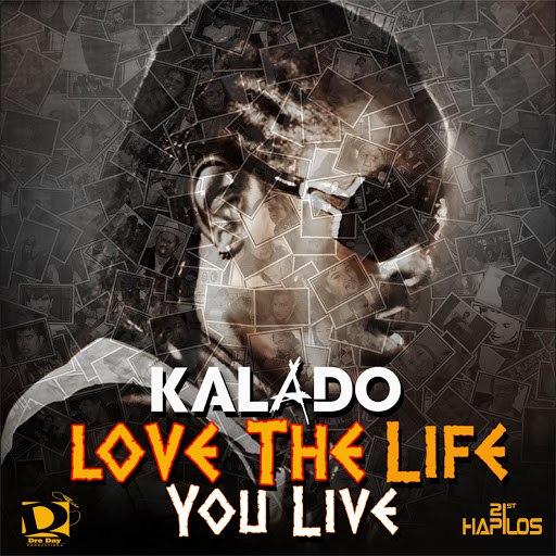 Kalado альбом Love The Life You Live