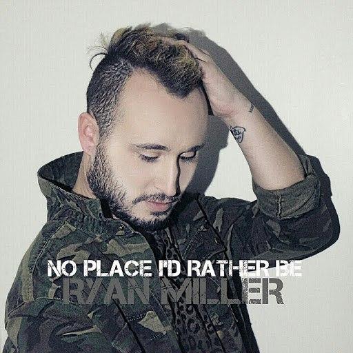 Ryan Miller альбом No Place I'd Rather Be