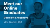 Meet our online graduates -- Gbemisola Adegboye (MSc Global Human Resource Management, 2013)