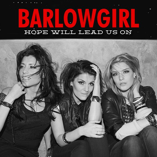 BarlowGirl альбом Hope Will Lead Us On