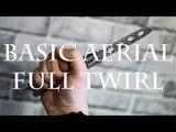 Нож-бабочка. Балисонг трюки для начинающих #10. Basic Aerial, Full Twirl