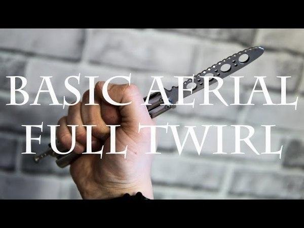 Нож-бабочка. Балисонг трюки для начинающих 10. Basic Aerial, Full Twirl