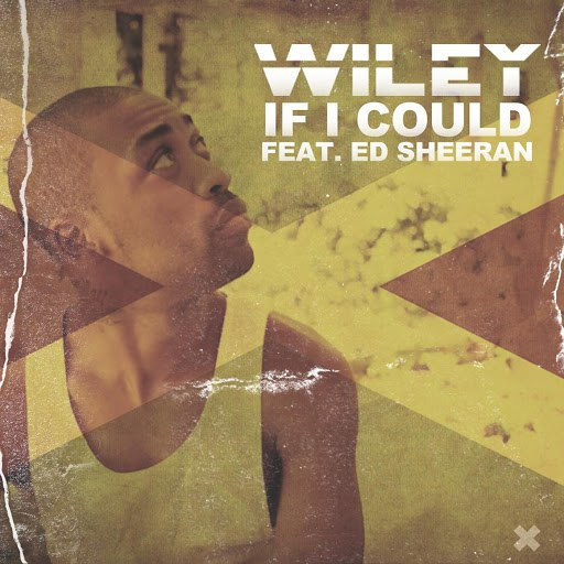 Wiley альбом If I Could (feat. Ed Sheeran)