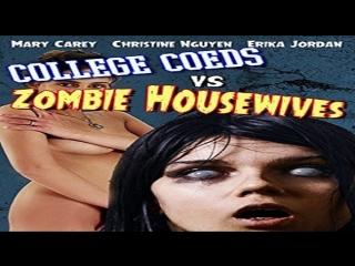 Dean McKendrick -College Coeds vs Zombie Housewives Mary Carey Christene Nguyen  Karlie Montana Erika Jordan