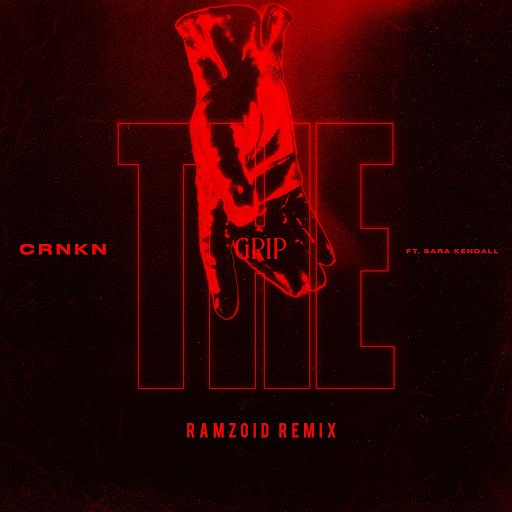 CRNKN альбом The Grip (Ramzoid Remix)