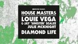 Louie Vega &amp Jay 'Sinister' Sealee starring Julie McKnight 'Diamond Life' (Kenny Summit's Remix)