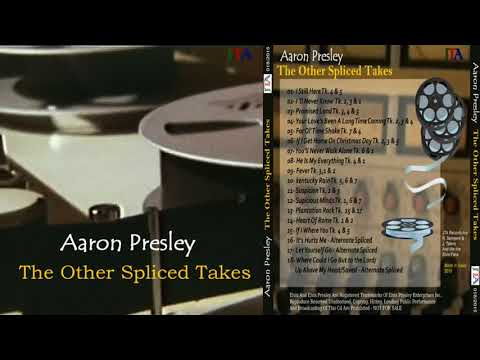 ELVIS PRESLEY - AARON PRESLEY THE OTHER SPLICED TAKES