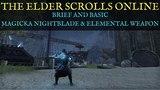 TESO Magicka Nightblade Elemental Weapon Brief and Basic