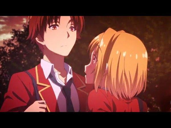 Ayanokouji x Kushida「 AMV 」- Stick Together