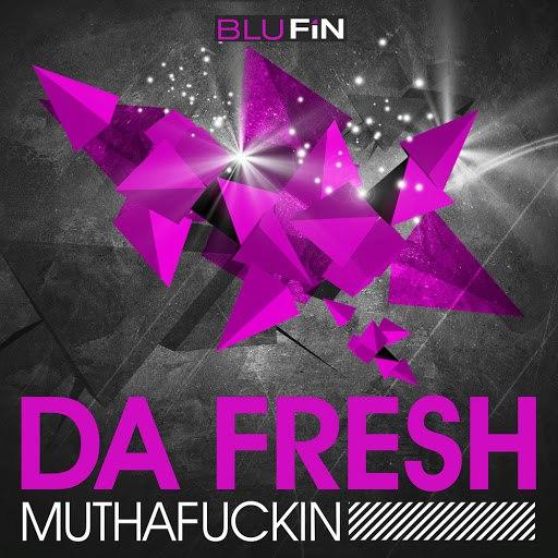 Da Fresh альбом Muthafuckin EP