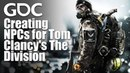 Blending Autonomy and Control Creating NPCs for Tom Clancy's The Division
