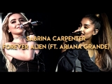 Sabrina Carpenter - Forever Alien (ft. Ariana Grande)