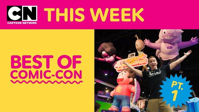 Best of Comic-Con | Steven Universe | Adventure Time | Teen Titans GO! | Cartoon Network This Week