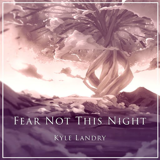 Kyle Landry альбом Fear Not This Night (Guild Wars)