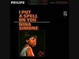 Nina Simone- I Put a Spell on You (1965)