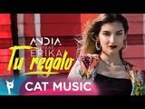 Andia feat. Erika - Tu Regalo (Official Video)