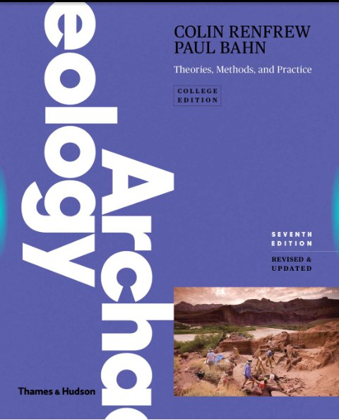 Archaeology Theories Methods and Practice