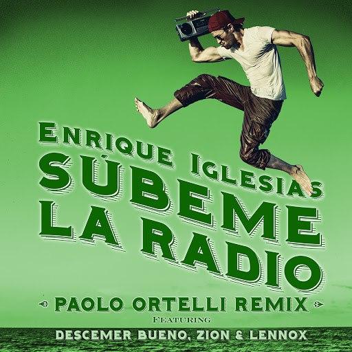 Enrique Iglesias альбом SUBEME LA RADIO (Paolo Ortelli Remix)