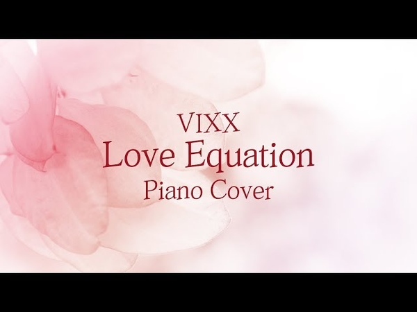 VIXX - 이별 공식 (Love Equation) | 신기원 피아노 커버 연주곡 Piano Cover