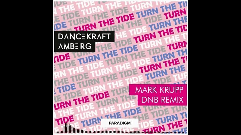 Dancekraft Amberg - Turn the Tide (Mark Krupp DNB Remix) [teaser]