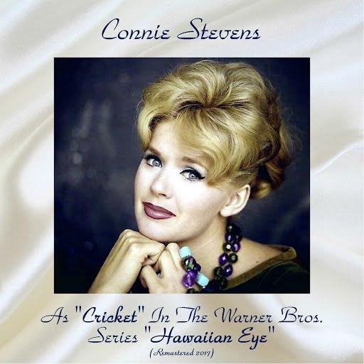 "Connie Stevens альбом As ""Cricket"" In The Warner Bros. Series ""Hawaiian Eye"" (Remastered 2017)"