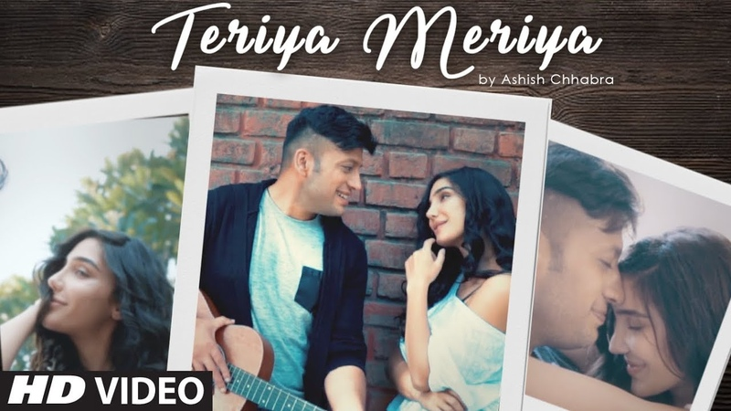 Teriya Meriya Ashish Chhabra (Full Song) Pulkit Rishi | Latest Punjabi Songs 2018