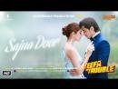 Teefa In Trouble Sajna Door Video Song Ali Zafar Aima Baig Maya Ali Faisal Qureshi YouTube