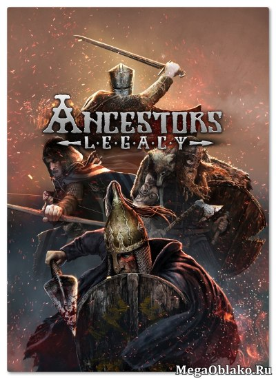 Ancestors Legacy [Update 1] (2018) PC | RePack от xatab