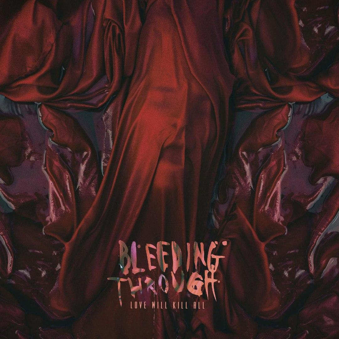 Bleeding Through - Love Will Kill All (2018)