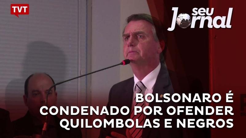 Bolsonaro é condenado por ofender quilombolas e negros