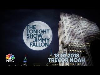The Tonight Show Starring Jimmy Fallon - 19.01.2018 (Trevor Noah)