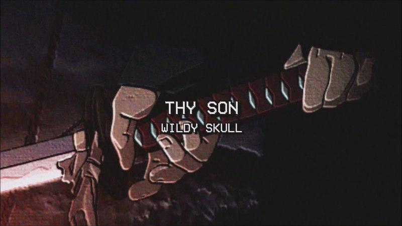 THY SON - WILDY SKULL (PROD. RESINCHEMIST)