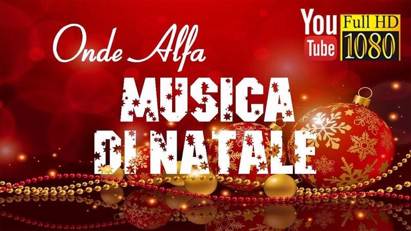 30 min 🎄 Onde Alfa 🎄 Allegra Musica di Natale Capodanno 2018 🎄 Musica Rilassante 🎄 Buon Natale