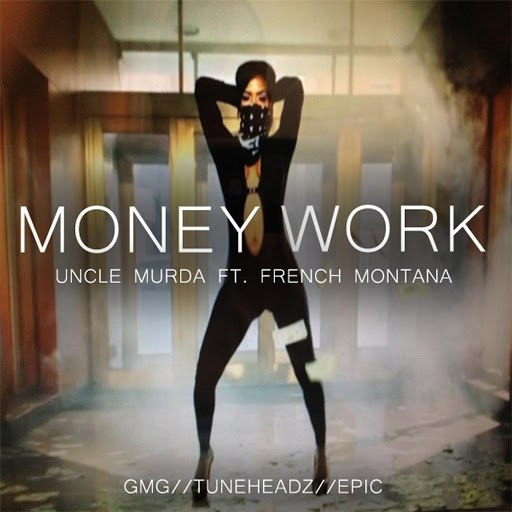 Uncle Murda альбом Money Work (Explicit) [feat. French Montana]