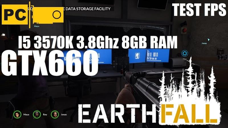 Запуск Earthfall на среднем пк I5 3570k, GTX660, 8GB RAM