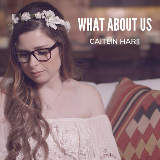 Caitlin Hart альбом What About Us
