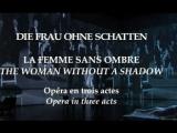 Richard Strauss - Die Frau ohne Schatten Рихард Штраус - Женщина без тени Bayerische Staatsoper- 21.11.2013-- PART I