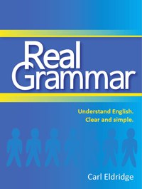 Real Grammar Understand English Clear