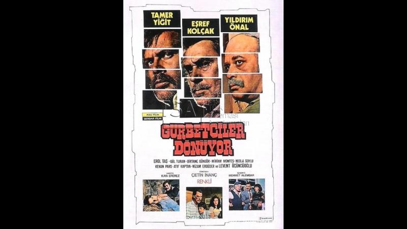 Gurbetçiler Dönüyor(1976)Tamer Yiğit-Eşref Kolçak