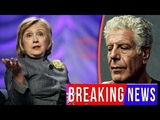 Hillary Clinton Threatened Anthony Bourdain Weeks Before His 'Suicide' d relations and they wanted