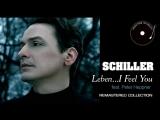 Schiller - Leben...I Feel You feat. Peter Heppner (