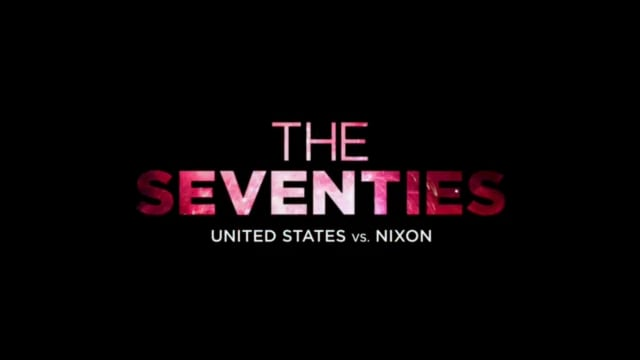 The Seventies: The United States Vs Nixon