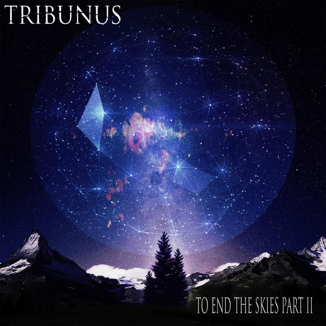 Tribunus - To End the Skies, Pt. 2 [single] (2018)