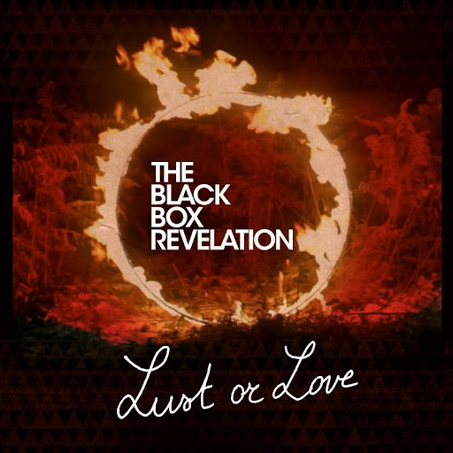 The Black Box Revelation альбом Lust Or Love