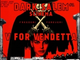 Dark Salem Cinema#1V For Vendetta