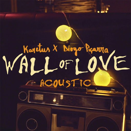 Karetus альбом Wall of Love (feat. Diogo Piçarra) [Acoustic]